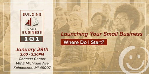 Building Your Business 101 - Launching Your Small Business