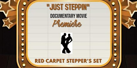 Just Steppin Movie Premiere/Red Carpet Stepper's Set tickets