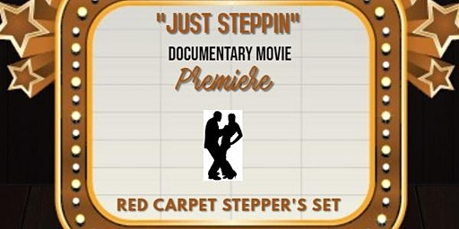 Just Steppin Movie Premiere/Red Carpet Stepper's Set