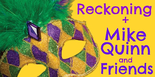 "Reckoning + Mike Quinn & Friends ""Mardi Gras Dead Jam"""