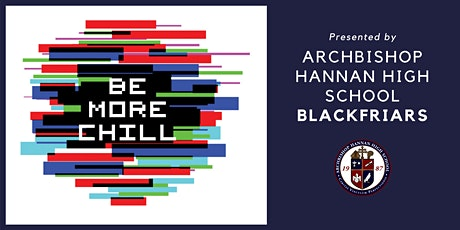 Be More Chill 3.14.20 (Matinee) - Archbishop Hannan High School Blackfriars tickets