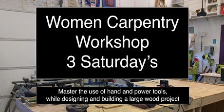 Saturday Women's Carpentry   / Three Saturdays / Large  project tickets