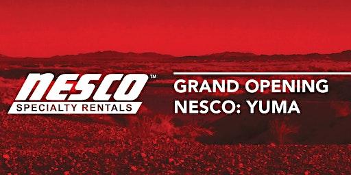 NESCO Specialty Rentals: Grand Opening - Yuma, AZ