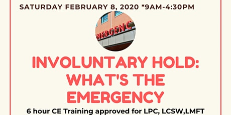 Involuntary hold: What's the Emergency  C.E. Training tickets