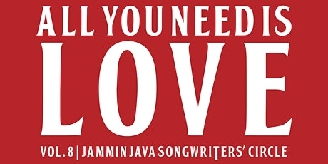 All You Need is Love 8 - Jammin Java's Songwriter Circle: tickets