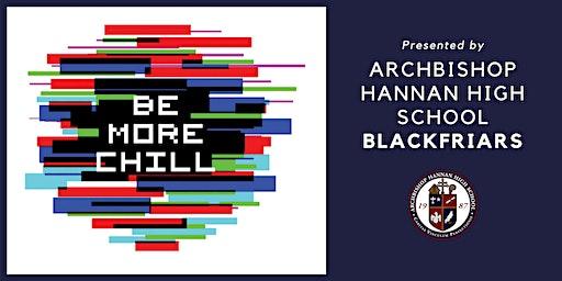 Be More Chill 3.19.20 - Archbishop Hannan High School Blackfriars