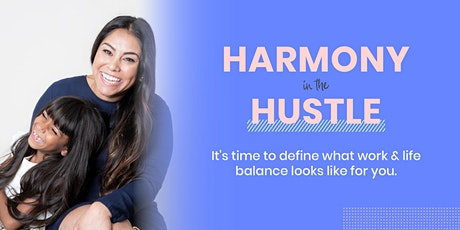 Harmony in the Hustle tickets