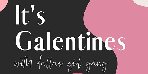 Galentines Brunch with Dallas Girl Gang