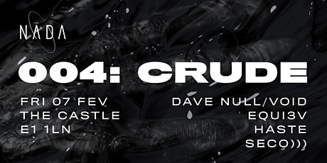 NĀDA 004: CRUDE with Dave NULL/VOID tickets