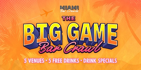 The Big Game Bar Crawl in Miami (Super Bowl Weekend) tickets