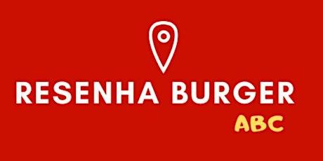 1º - Resenha Burger ABC - Churrasqueira x Parrilla ingressos