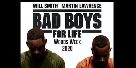 WOODS WEEK 2020 BAD BOYS FOR LIFE  tickets
