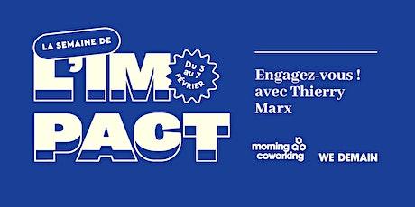 Engagez-vous ! avec Thierry Marx  & We Demain - La Semaine de l'Impact billets