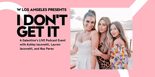 I Don't Get  It - Galentine's LIVE Podcast