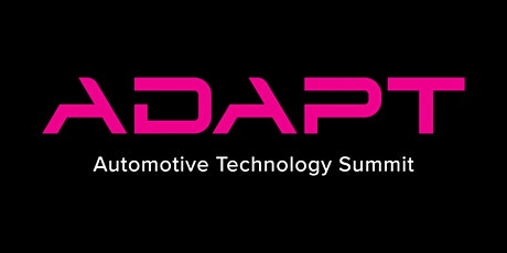 ADAPT: Automotive Technology Summit tickets