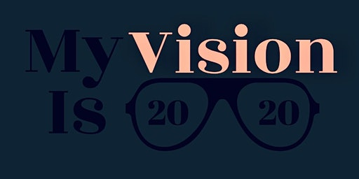 My Vision is 2020