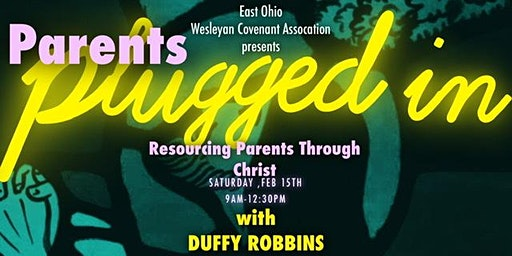 Parents Plugged In With Christ (Seminar with Dr. Duffy Robbins)