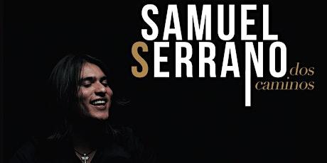 Samuel Serrano (Dos Caminos) entradas