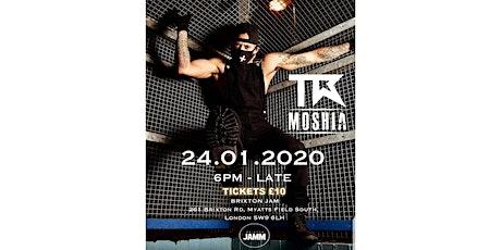 TR MOSHIA @ BRIXTON JAMM tickets
