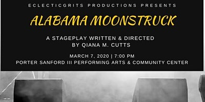 EclecticGRITS Productions Presents 'Alabama Moonstruck'