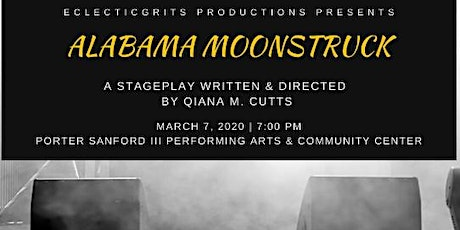 EclecticGRITS Productions Presents 'Alabama Moonstruck' tickets