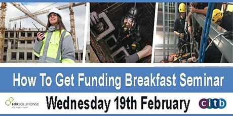 How To Get Funding Breakfast Seminar (Hosted By CITB & HFR Solutions) tickets