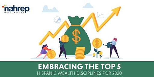 NAHREP Westchester: Embracing the Top 5 Hispanic Wealth Disciplines