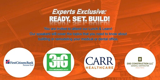 Medical  & Dental Experts Exclusive: Ready. Set. Build!