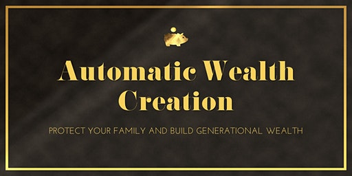 Automatic Wealth Creation