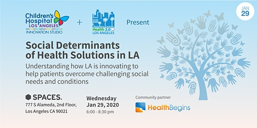 CHLA Innovation Studio & Health 2.0 LA Present: Showcase of Social Determinants of Health Solutions in LA