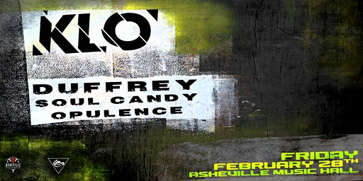 K.L.O, Duffrey, Soul Candy & Opulence | Asheville Music Hall