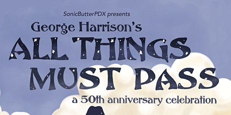 George Harrison's All Things Must Pass – A 50th Anniversary Celebration! tickets