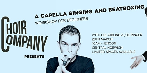 The Choir Company: A capella Singing and Beatboxing for Beginners Workshop