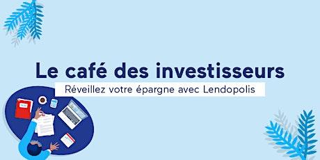 Le café des investisseurs  - Réveillez votre épargne avec Lendopolis ! billets