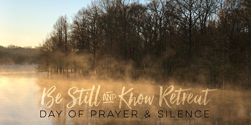 Be Still and Know Retreat