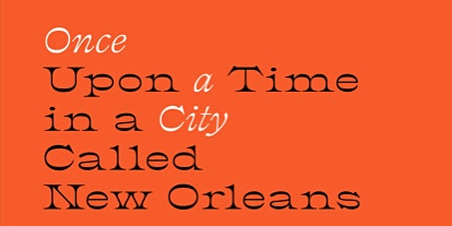 Once Upon a Time in a City Called New Orleans: New Harmony & 826 Book Release