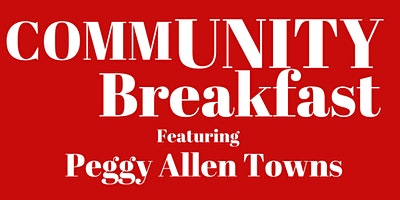 Community Breakfast-Peggy Allen Towns (Historian, genealogist, and author)