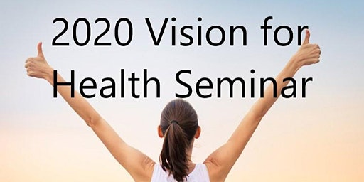 2020 Vision for Health Seminar