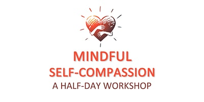Mindful Self-Compassion Workshop
