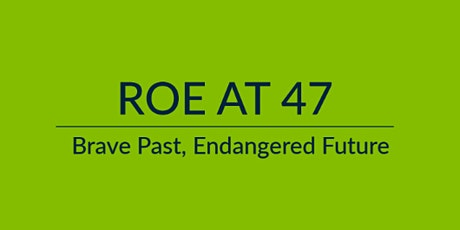 Roe at 47:  Brave Past, Endangered Future tickets