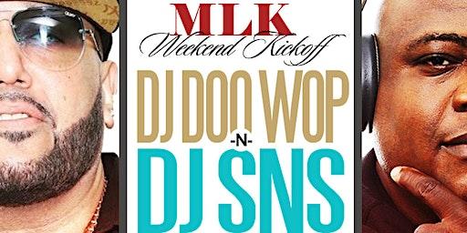DJ SNS N DJ DOO WOP | MLK WEEKEND | JAN 17 @ STATS