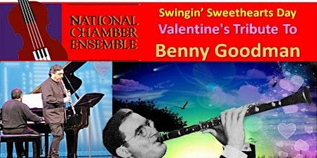 Swingin' Sweethearts Day, Valentine's Tribute To Benny Goodman tickets