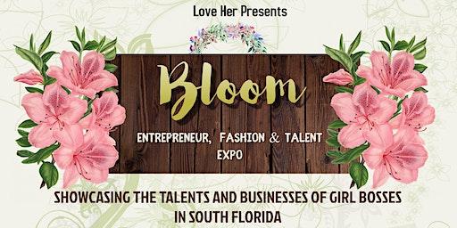 Bloom: Entrepreneur, Fashion & Talent Expo