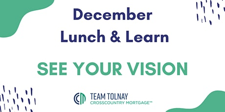 December Lunch & Learn - See Your Vision tickets