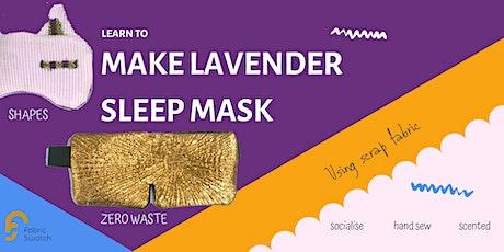 Learn to make a sleep mask tickets
