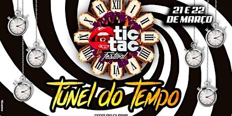 TIC TAC Festival – #TUNEL DO TEMPO * 21 e 22 de Março ingressos