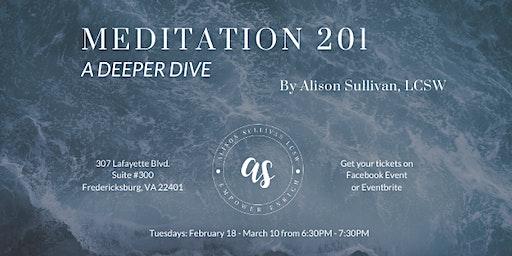 Meditation 201: A Deeper Dive