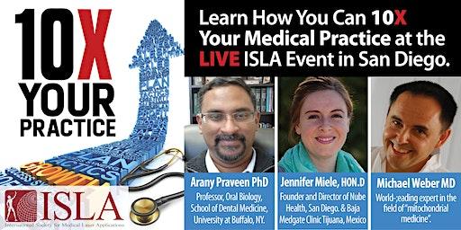 10X Your Medical Practice  ISLA San Diego