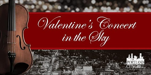 Portland City Grill Valentine's Concert in the Sky