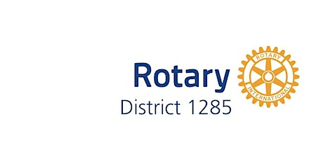 Rotary District 1285 International Rally - POSTPONED - date to be arranged tickets
